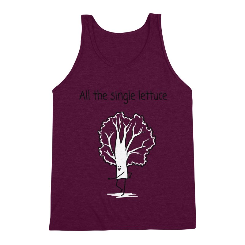 All the single lettuce Men's Triblend Tank by 1 OF MANY LAURENS