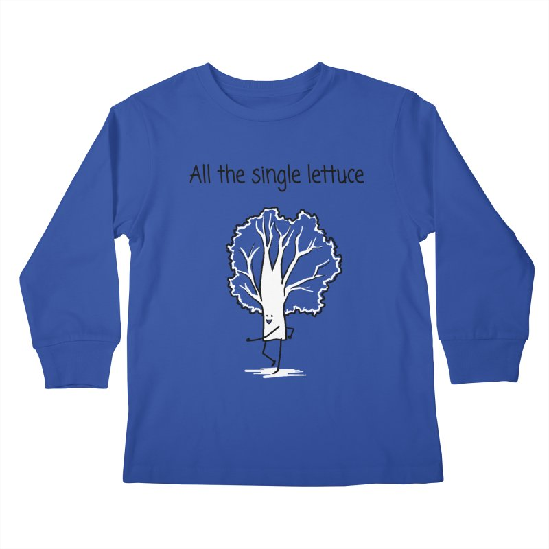 All the single lettuce Kids Longsleeve T-Shirt by 1 OF MANY LAURENS