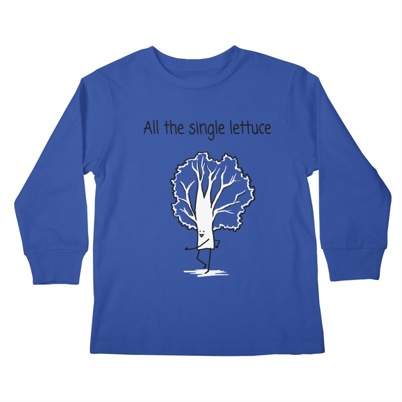 All the single lettuce Kids Longsleeve T-Shirt by 1 OF MANY LAURENS