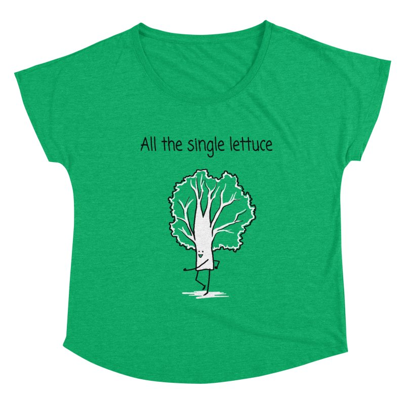 All the single lettuce Women's Scoop Neck by 1 OF MANY LAURENS
