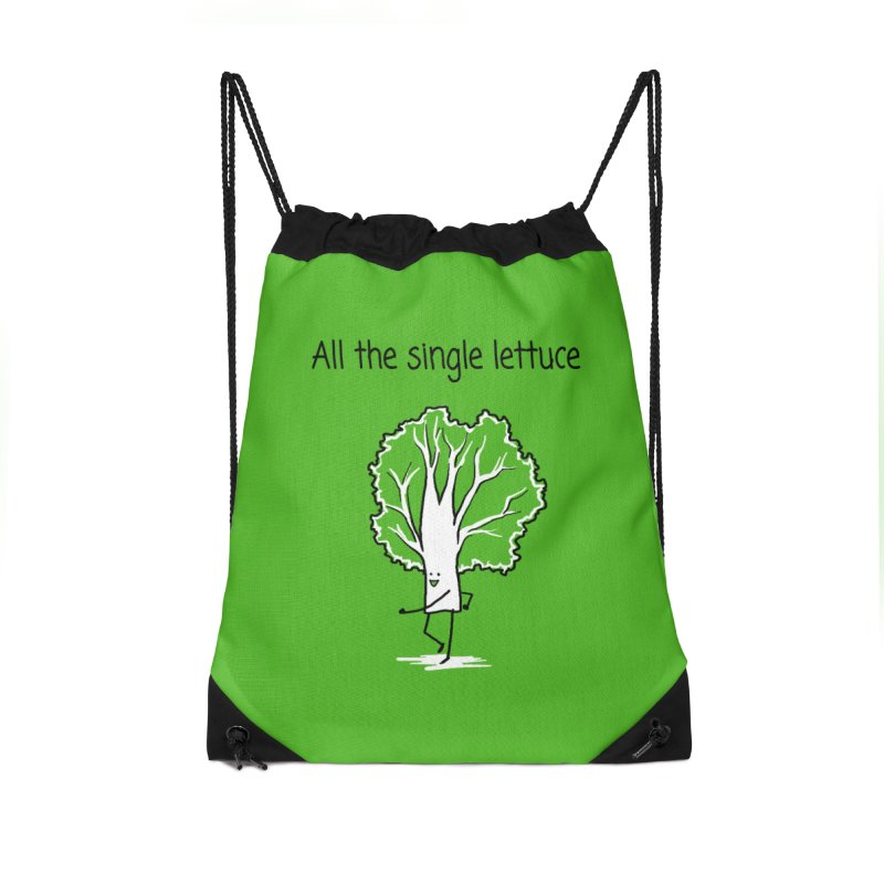 All the single lettuce Accessories Drawstring Bag Bag by 1 OF MANY LAURENS