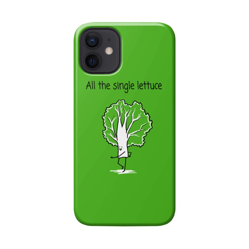 All the single lettuce Accessories Phone Case by 1 OF MANY LAURENS