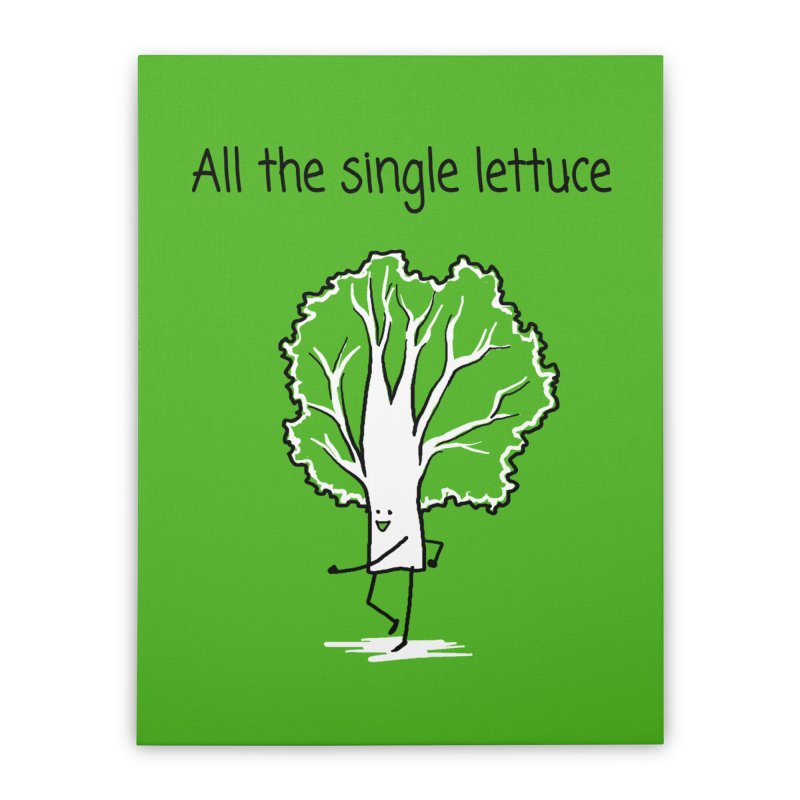 All the single lettuce Home Stretched Canvas by 1 OF MANY LAURENS