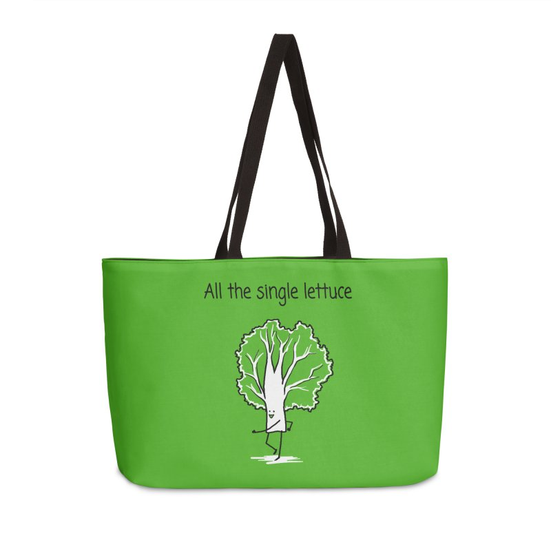 All the single lettuce Accessories Weekender Bag Bag by 1 OF MANY LAURENS
