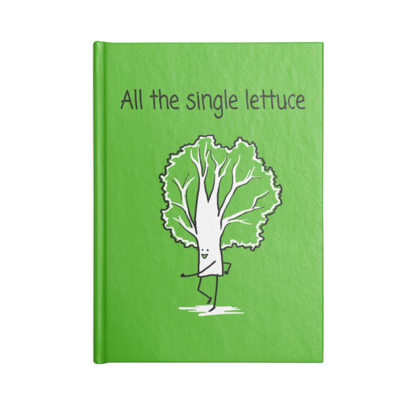 All the single lettuce Accessories Blank Journal Notebook by 1 OF MANY LAURENS