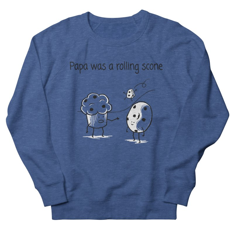 Papa was a rolling scone Men's Sweatshirt by 1 OF MANY LAURENS