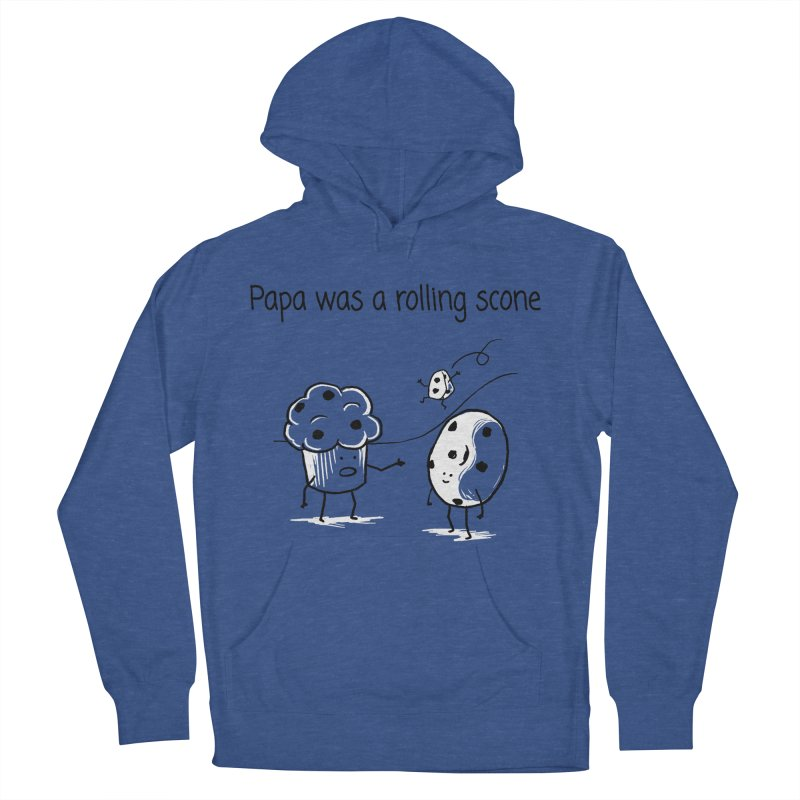 Papa was a rolling scone Women's Pullover Hoody by 1 OF MANY LAURENS