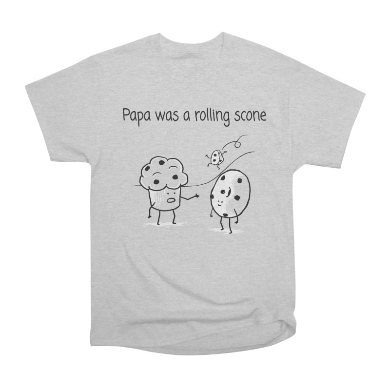 Papa was a rolling scone Women's T-Shirt by 1 OF MANY LAURENS