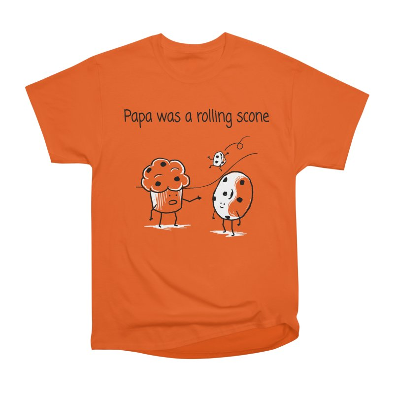 Papa was a rolling scone Women's Heavyweight Unisex T-Shirt by 1 OF MANY LAURENS