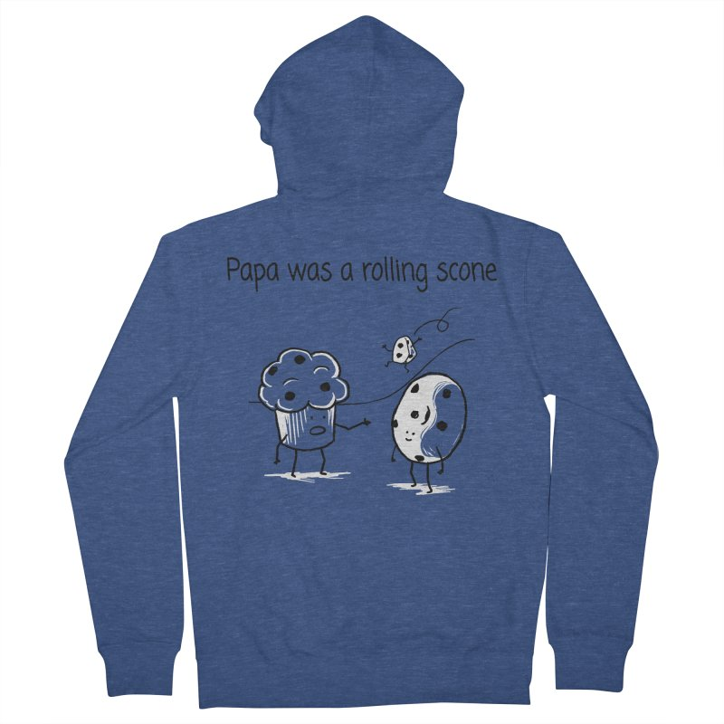Papa was a rolling scone Men's French Terry Zip-Up Hoody by 1 OF MANY LAURENS