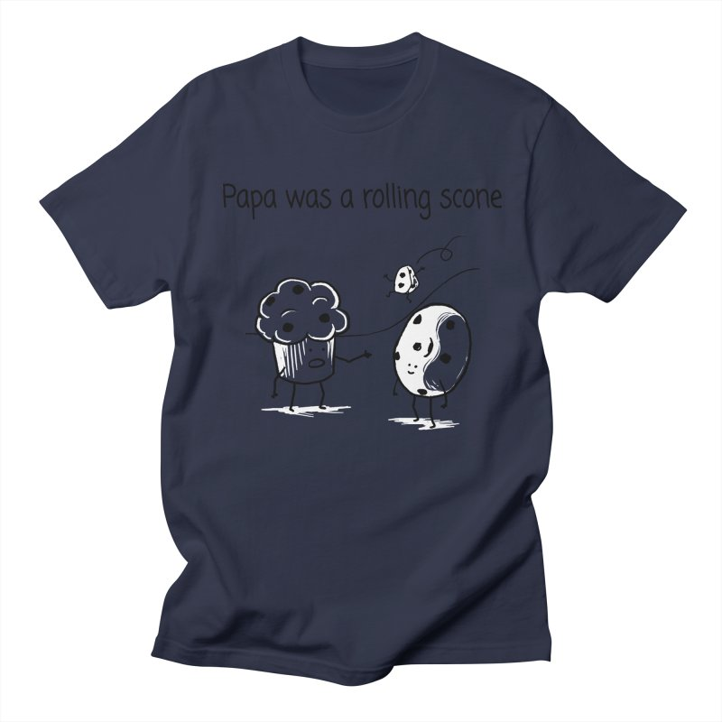 Papa was a rolling scone Women's Unisex T-Shirt by 1 OF MANY LAURENS