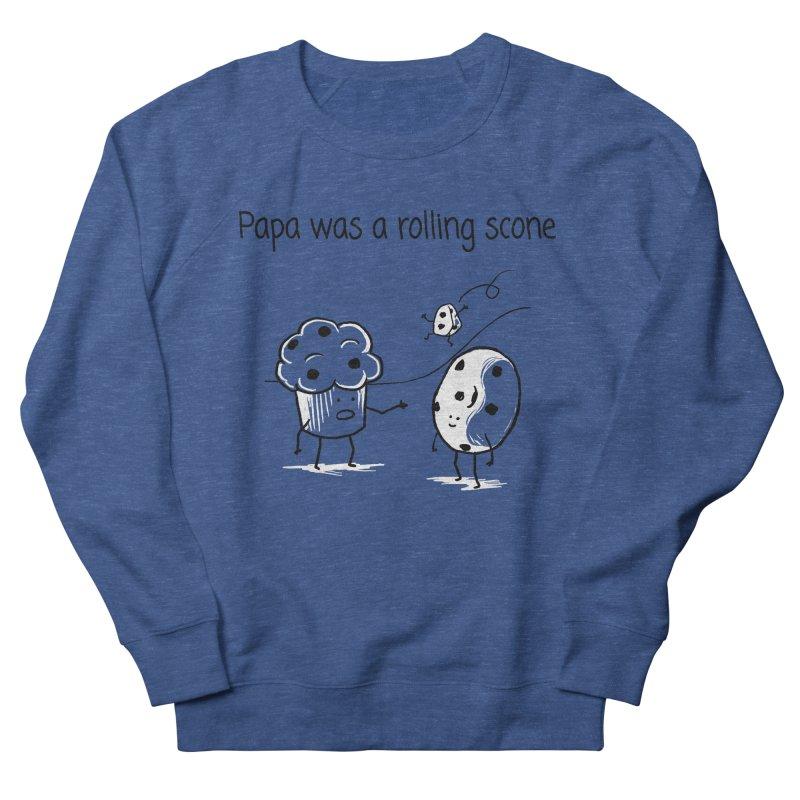 Papa was a rolling scone Women's Sweatshirt by 1 OF MANY LAURENS
