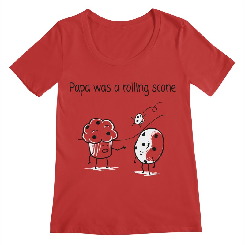 Papa was a rolling scone Women's Regular Scoop Neck by 1 OF MANY LAURENS