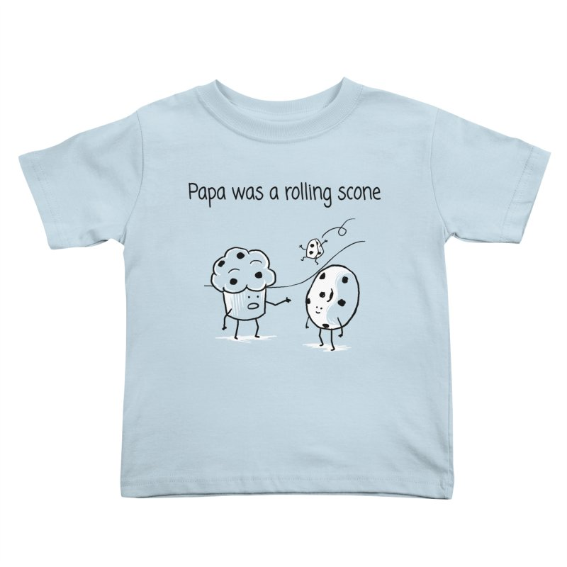 Papa was a rolling scone Kids Toddler T-Shirt by 1 OF MANY LAURENS