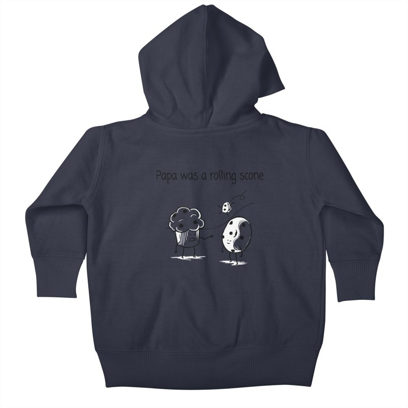Papa was a rolling scone Kids Baby Zip-Up Hoody by 1 OF MANY LAURENS