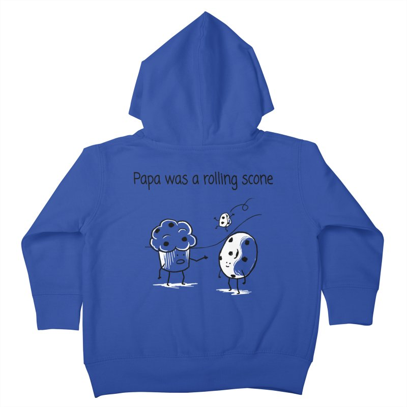 Papa was a rolling scone Kids Toddler Zip-Up Hoody by 1 OF MANY LAURENS