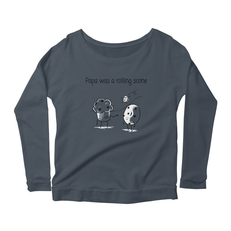 Papa was a rolling scone Women's Scoop Neck Longsleeve T-Shirt by 1 OF MANY LAURENS