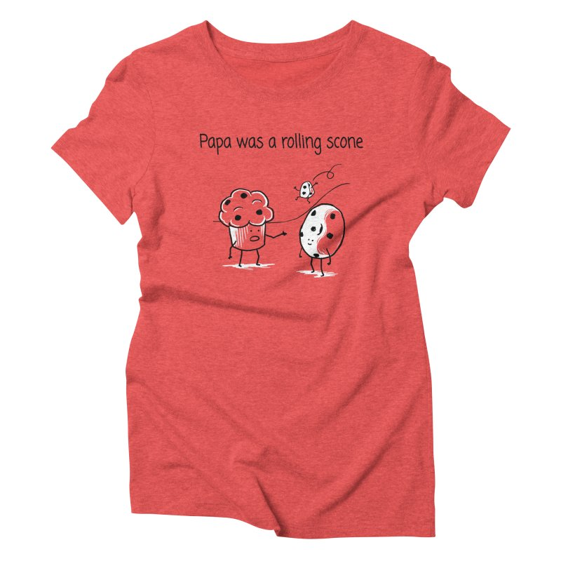 Papa was a rolling scone Women's Triblend T-Shirt by 1 OF MANY LAURENS