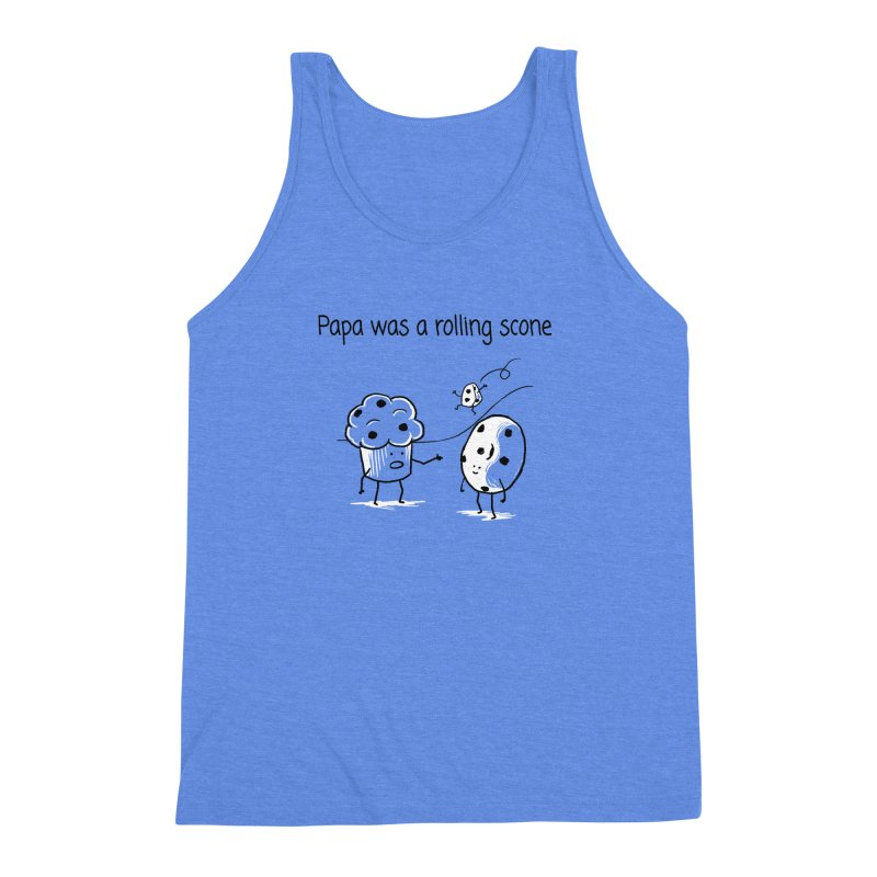 Papa was a rolling scone Men's Triblend Tank by 1 OF MANY LAURENS