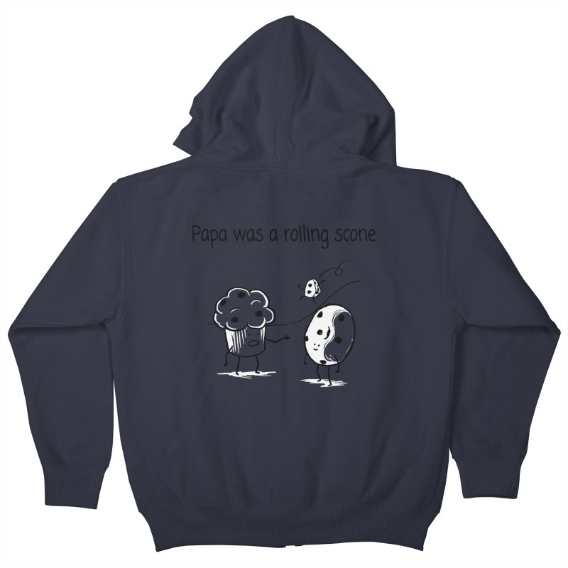 Papa was a rolling scone Kids Zip-Up Hoody by 1 OF MANY LAURENS