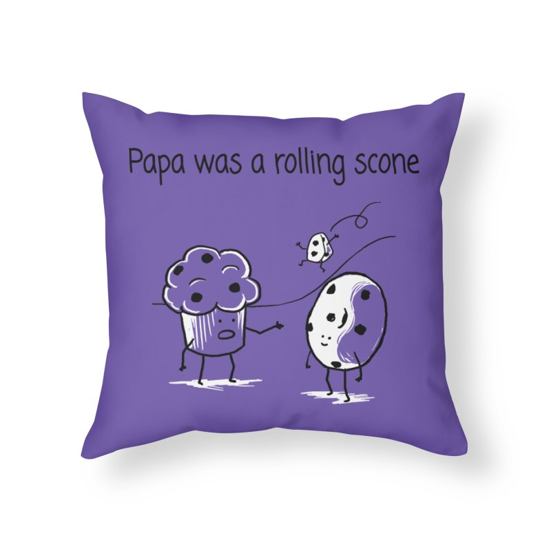 Papa was a rolling scone Home Throw Pillow by 1 OF MANY LAURENS