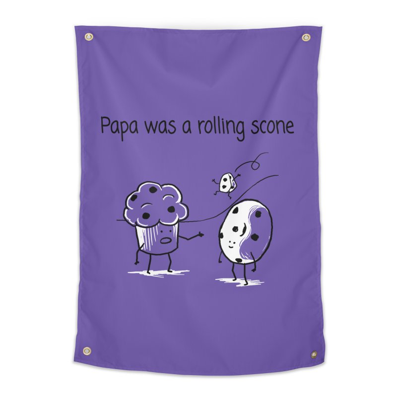 Papa was a rolling scone Home Tapestry by 1 OF MANY LAURENS