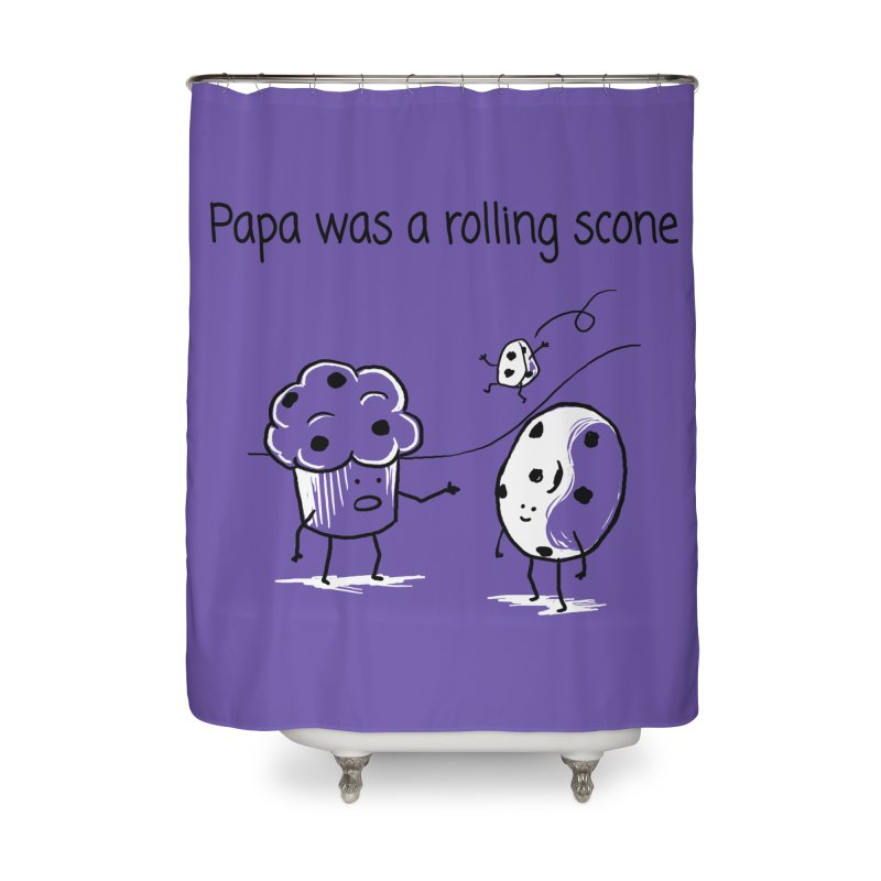 Papa was a rolling scone Home Shower Curtain by 1 OF MANY LAURENS