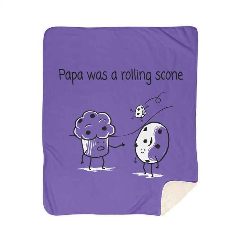 Papa was a rolling scone Home Sherpa Blanket Blanket by 1 OF MANY LAURENS