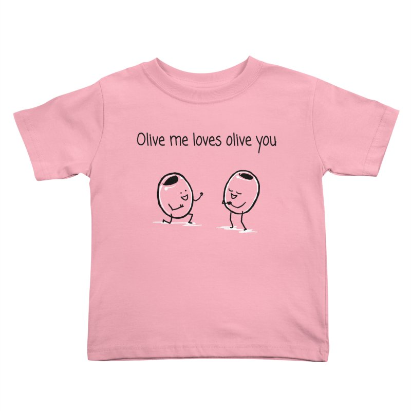 Olive me loves olive you Kids Toddler T-Shirt by 1 OF MANY LAURENS