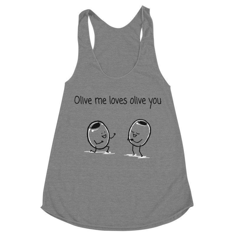 Olive me loves olive you Women's Racerback Triblend Tank by 1 OF MANY LAURENS