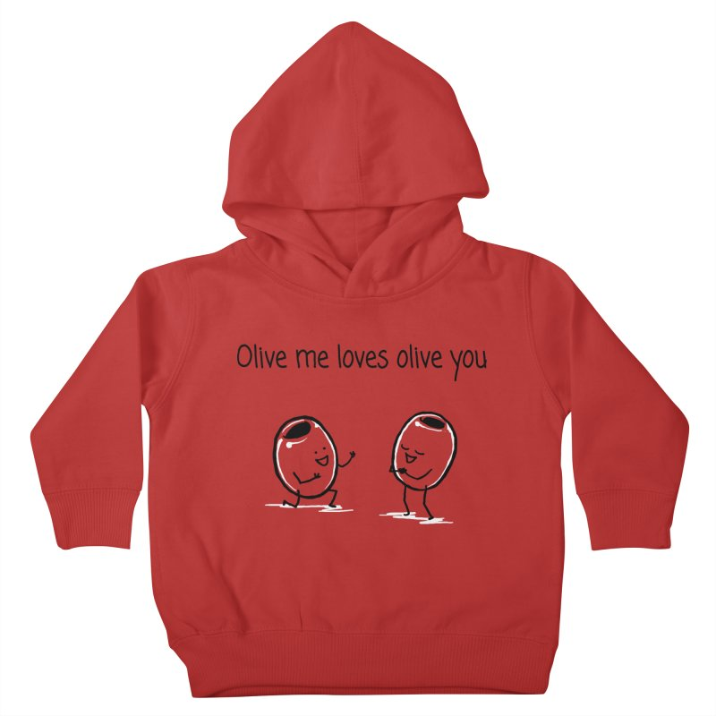 Olive me loves olive you Kids Toddler Pullover Hoody by 1 OF MANY LAURENS