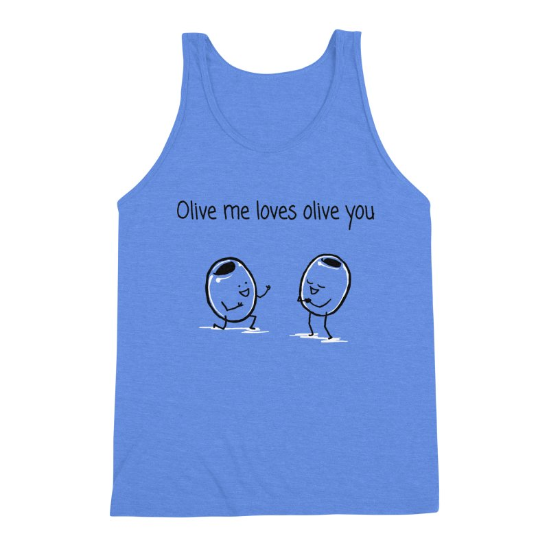 Olive me loves olive you Men's Triblend Tank by 1 OF MANY LAURENS