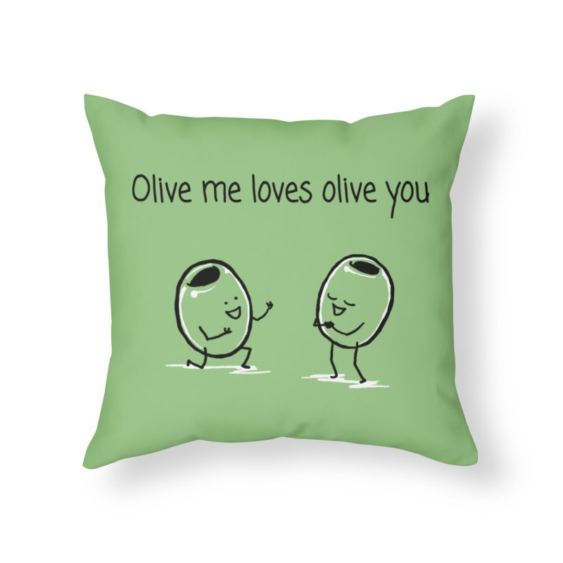 Olive me loves olive you Home Throw Pillow by 1 OF MANY LAURENS