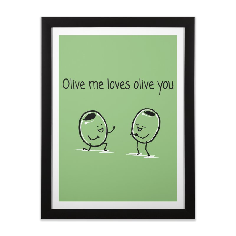 Olive me loves olive you Home Framed Fine Art Print by 1 OF MANY LAURENS