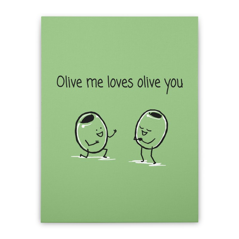 Olive me loves olive you Home Stretched Canvas by 1 OF MANY LAURENS