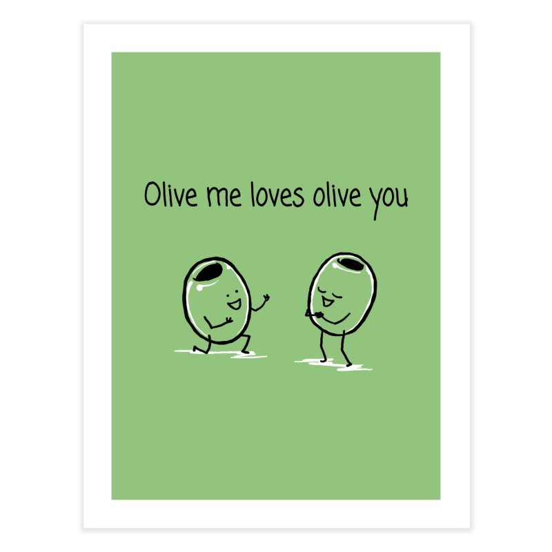Olive me loves olive you Home Fine Art Print by 1 OF MANY LAURENS