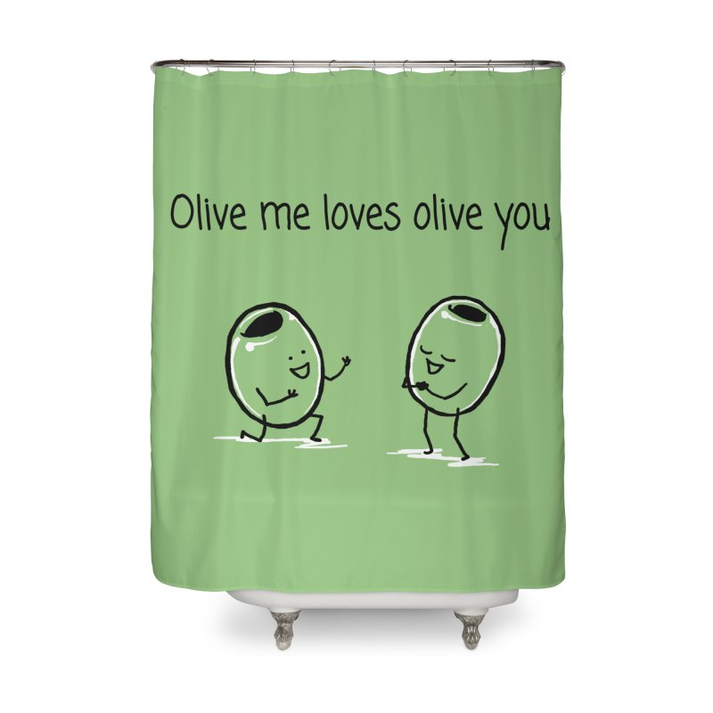 Olive me loves olive you Home Shower Curtain by 1 OF MANY LAURENS