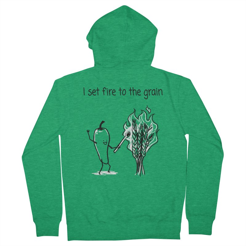 I set fire to the grain Women's Zip-Up Hoody by 1 OF MANY LAURENS