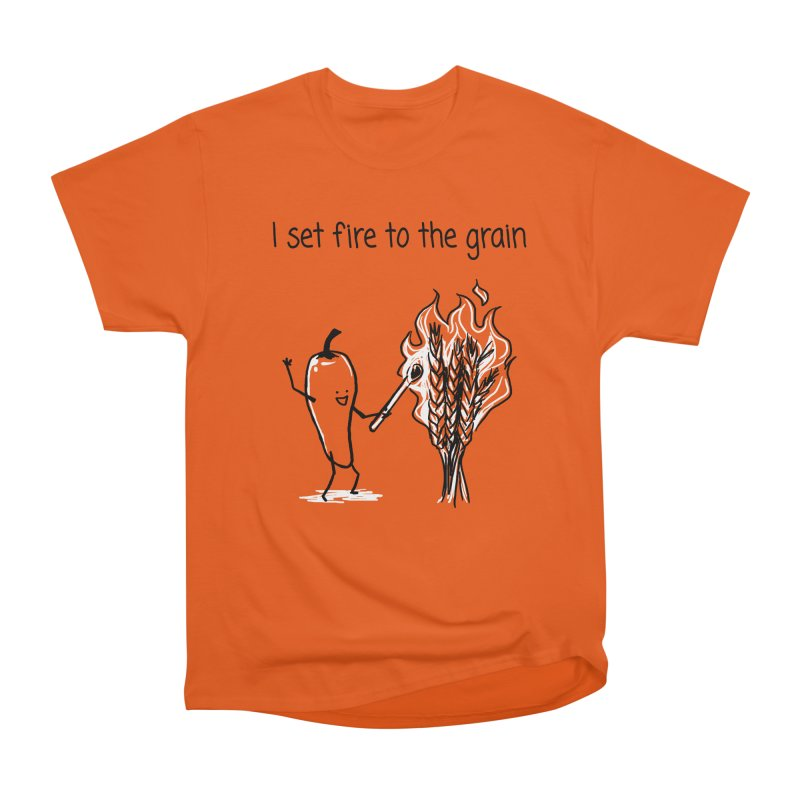I set fire to the grain Men's Classic T-Shirt by 1 OF MANY LAURENS