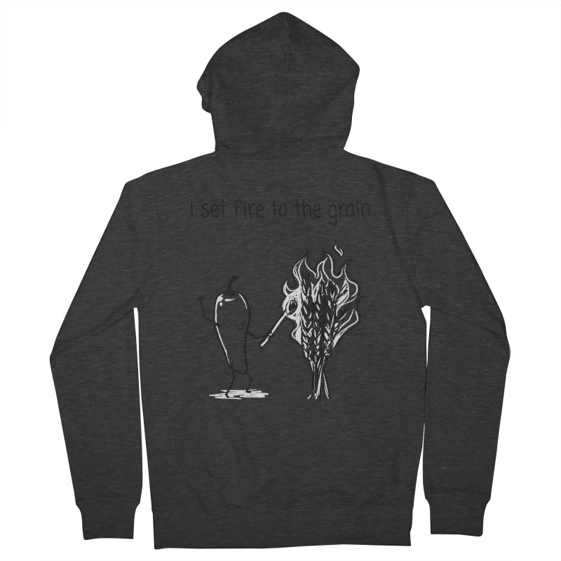 I set fire to the grain Men's French Terry Zip-Up Hoody by 1 OF MANY LAURENS