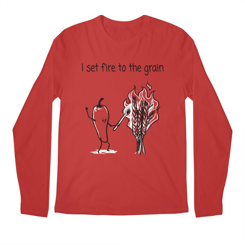 I set fire to the grain Men's Longsleeve T-Shirt by 1 OF MANY LAURENS