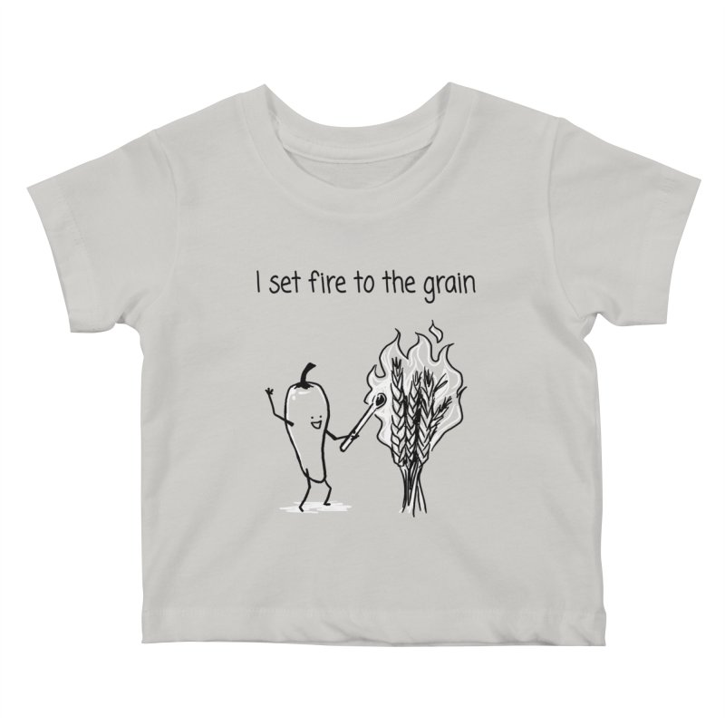 I set fire to the grain Kids Baby T-Shirt by 1 OF MANY LAURENS