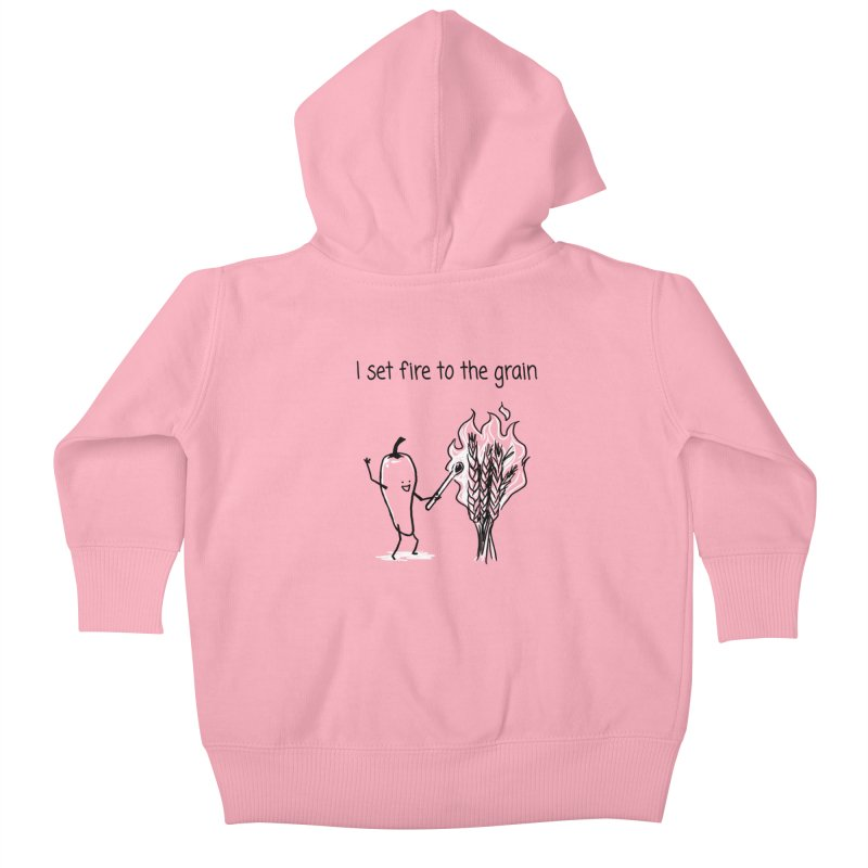 I set fire to the grain Kids Baby Zip-Up Hoody by 1 OF MANY LAURENS