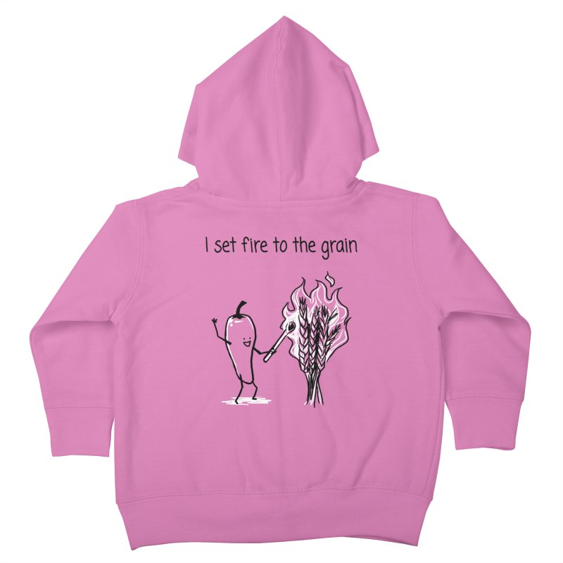 I set fire to the grain Kids Toddler Zip-Up Hoody by 1 OF MANY LAURENS