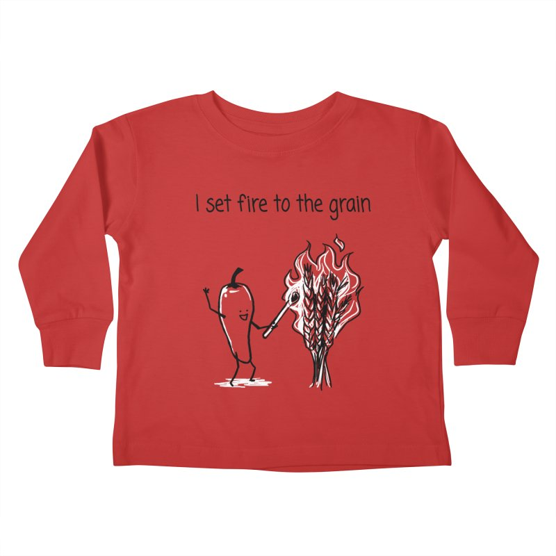 I set fire to the grain Kids Toddler Longsleeve T-Shirt by 1 OF MANY LAURENS