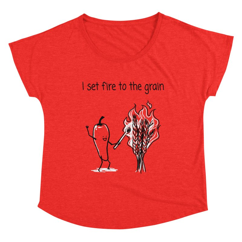 I set fire to the grain Women's Scoop Neck by 1 OF MANY LAURENS