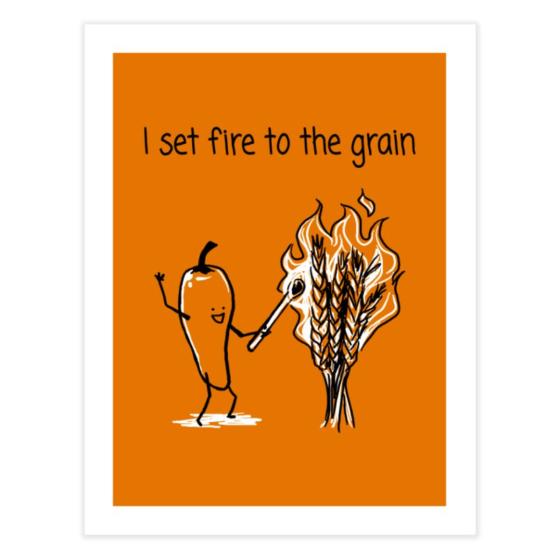 I set fire to the grain Home Fine Art Print by 1 OF MANY LAURENS