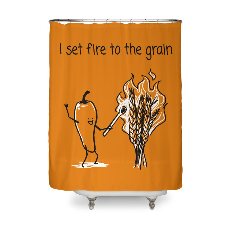I set fire to the grain Home Shower Curtain by 1 OF MANY LAURENS