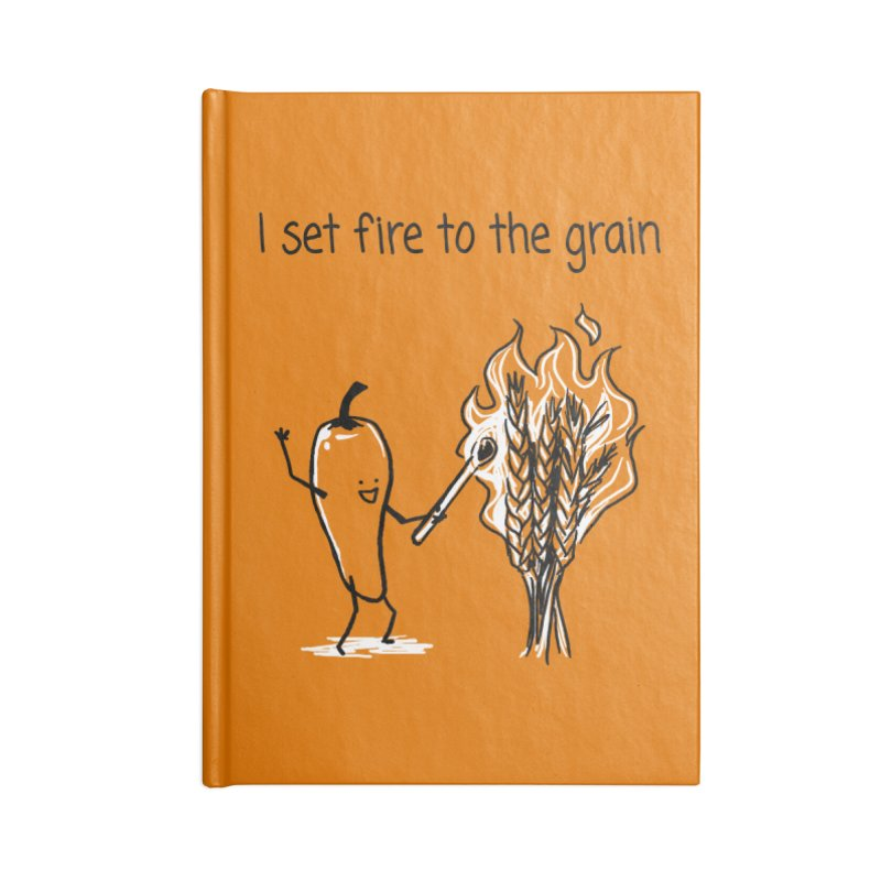 I set fire to the grain Accessories Lined Journal Notebook by 1 OF MANY LAURENS