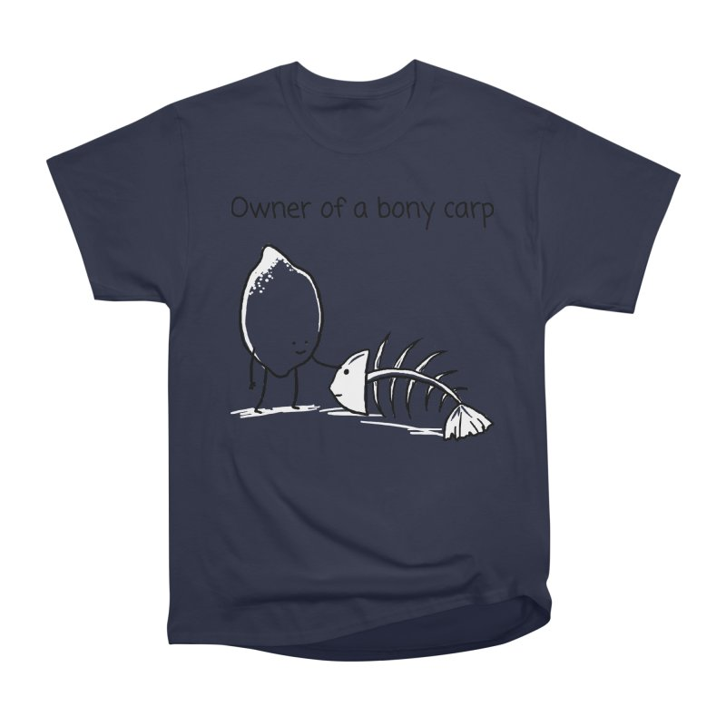 Owner of a bony carp Women's Heavyweight Unisex T-Shirt by 1 OF MANY LAURENS